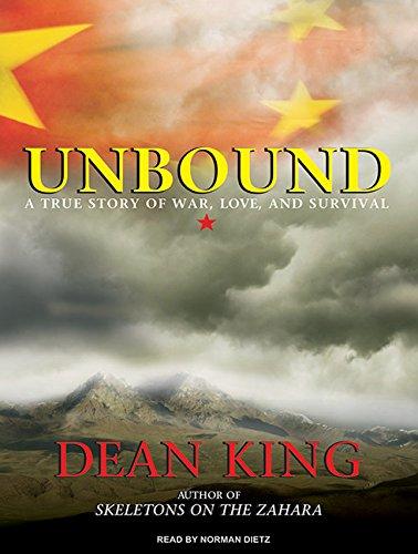 Unbound: A True Story of War, Love, and Survival (Unbound Dean King)