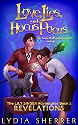 Love, Lies, and Hocus Pocus: Revelations (The Lily Singer Adventures, Book 2)
