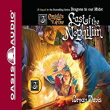 The Last of the Nephilim: Oracles of Fire, Book 3 Audiobook by Bryan Davis Narrated by Peter Sandon