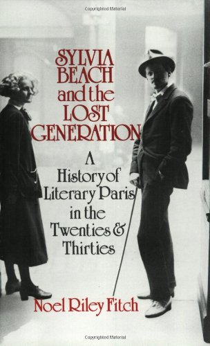Sylvia Beach and the Lost Generation: A History of…
