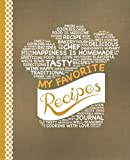My Favorite Recipes: Blank Recipe Book to Write In: Collect the Recipes You Love in Your Own Custom Cookbook, (100-Recipe Journal and Organizer)