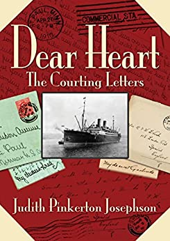 Dear Heart: The Courting Letters by [Josephson, Judith Pinkerton]