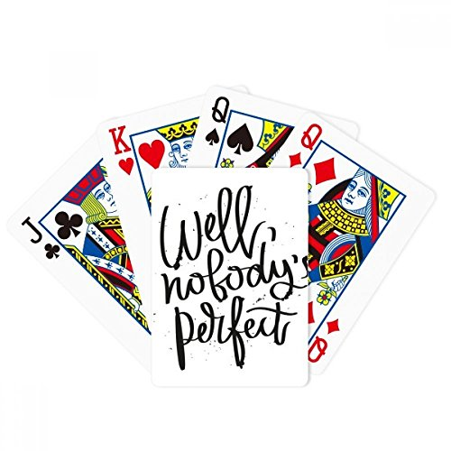 Well Nobody's Perfect Quote Poker Playing Card Tabletop Board Game Gift