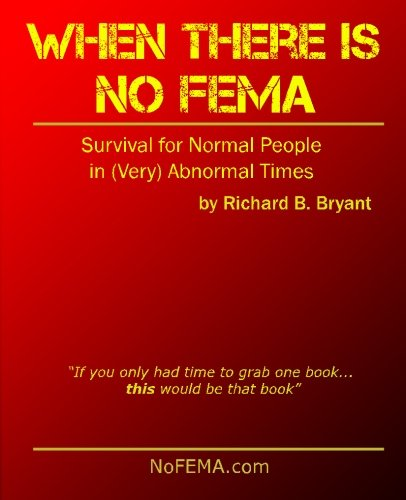 When There is No FEMA: Survival for Normal People in (Very) Abnormal Times