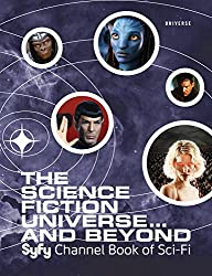 The Science Fiction Universe and Beyond: Syfy Channel Book of Sci-Fi