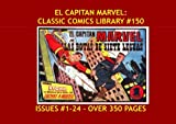 El Capitan Marvel: Classic Comics Library #150: The World's Mightiest Mortal - En Espanol! - Over 350 Pages - All Stories - No Ads