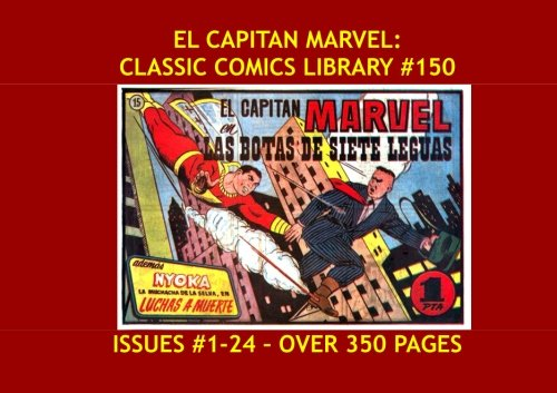 El Capitan Marvel: Classic Comics Library #150: The World's Mightiest Mortal - En Espanol! - Over 350 Pages - All Stories - No Ads by CreateSpace Independent Publishing Platform