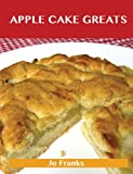 Apple Cake Greats, Jo Franks, 1488540489
