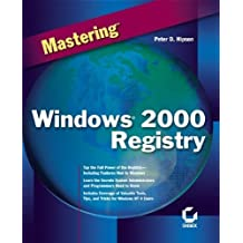 Mastering Windows 2000 Registry by Peter D. Hipson (2000-01-18)