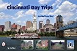 img - for Cincinnati Day Trips: Tiny Journeys from the Queen City book / textbook / text book
