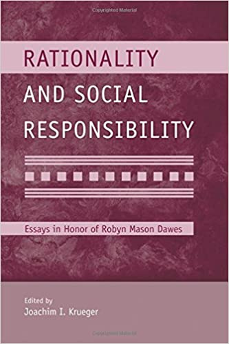 amazoncom rationality and social responsibility modern pioneers  rationality and social responsibility modern pioneers in psychological  science an apspsychology press series st edition