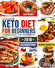 The Essential Keto Diet for Beginners #2019: 5-Ingredient Affordable, Quick & Easy Ketogenic Recipes | Los