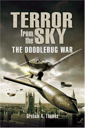 Terror from the Sky: The Battle Against the Flying Bombs pdf epub