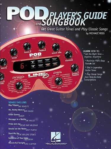 POD Player's Guide and Songbook: Get Great Guitar Tones and Play Classic Songs