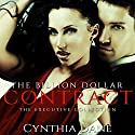 The Billion Dollar Contract: The Executive Collection Hörbuch von Cynthia Dane Gesprochen von: Carlie McKinsey