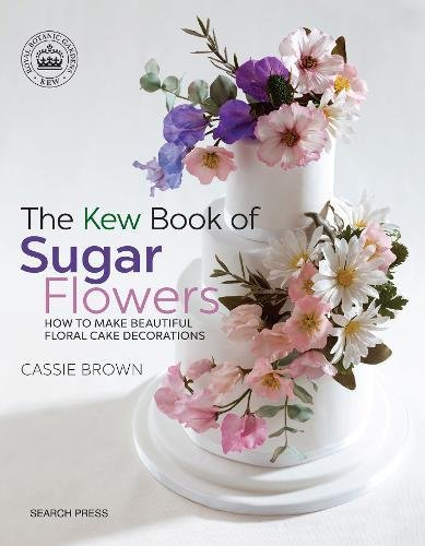 The Kew Book of Sugar Flowers (Kew Books)