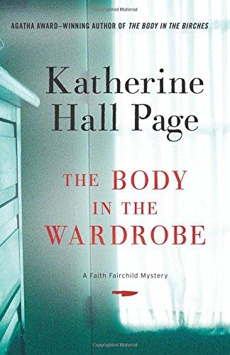 The Body in the Wardrobe  A Faith Fairchild Mystery, Page, Katherine Hall