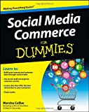 Social Media Commerce for Dummies, Marsha Collier, 1118297938