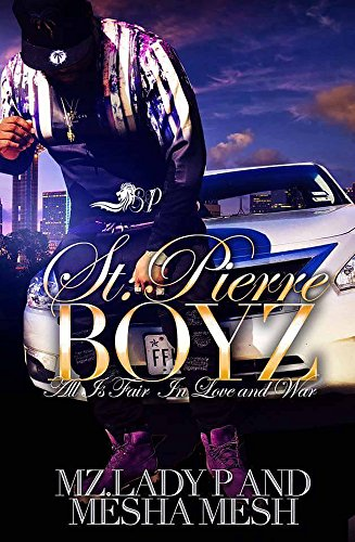 St. Pierre Boyz: All Is Fair in Love and ()
