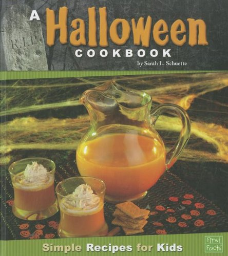 A Halloween Cookbook: Simple Recipes for Kids (First