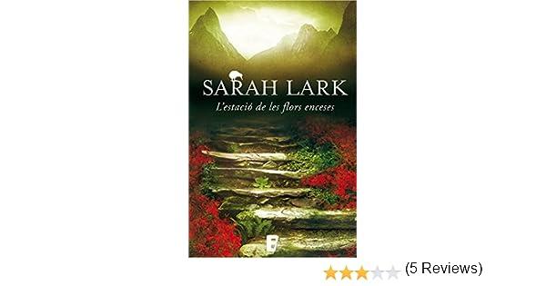 Lestació de les flors enceses (Trilogia del Foc 1): 3ª Trilogía de Nueva Zelanda. Vol. I (Catalan Edition) eBook: Sarah Lark: Amazon.es: Tienda Kindle