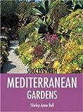 Success with Mediterranean Gardens