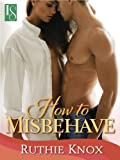 How to Misbehave: A Novella: A Camelot Novella (Camelot Series Book 1)