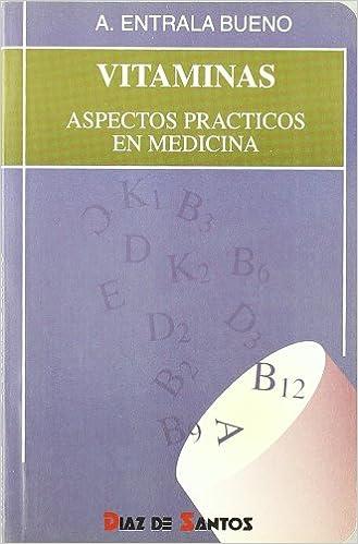 Vitaminas: Aspectos prácticos en medicina: Amazon.es: Alfredo Entrala Bueno: Libros