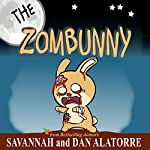 The Zombunny: An Easy Reader Chapter Book | Savannah Alatorre,Dan Alatorre