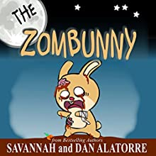 The Zombunny: An Easy Reader Chapter Book Audiobook by Savannah Alatorre, Dan Alatorre Narrated by Kat Marlowe, Savannah Alatorre