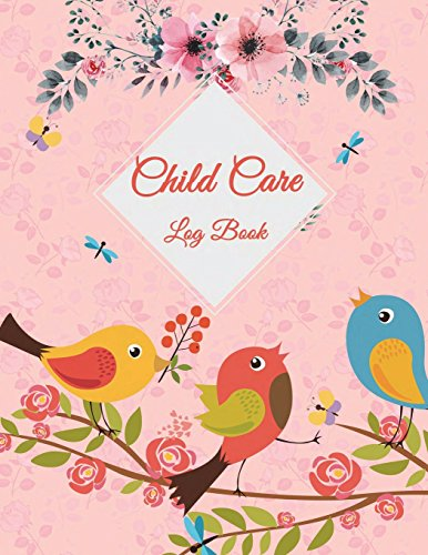 Child Care Log Book Cute Pink Floral, Breastfeeding Journal, Baby Newborn Diapers, Childcare Nanny Report Book, Kids Record, Kids Healthy Activities 120 pages 8.5 x 11 [Planners, Windblown] (Tapa Blanda)