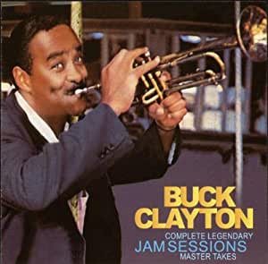 Buck Clayton Complete Legendary Jam Session Master Takes