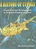 img - for A History of Cyprus: From Foreign Domination to Troubled Independence by Stavros Panteli (2000-01-01) book / textbook / text book