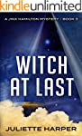Witch at Last: A Jinx Hamilton Myster...