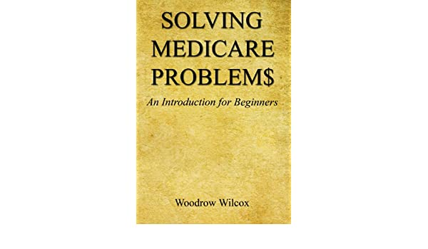 Solving Medicare Problem$ - An Introduction for Beginners - download pdf or read online
