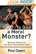 #9: Is God a Moral Monster?: Making Sense of the Old Testament God