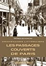 Promenades Littéraires : Les Passages Couverts de Paris par de Moncan