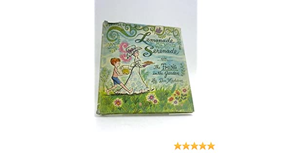 Lemonade Serenade Or The Thing In The Garden Amazon Books