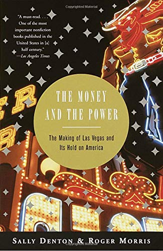 (The Money and the Power: The Making of Las Vegas and Its Hold on)