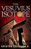 The Vesuvius Isotope (The Katrina Stone Thrillers Book 1)