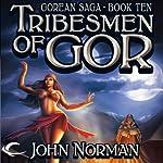 Tribesmen of Gor: Gorean Saga, Book 10 | John Norman