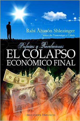Descargas gratuitas para ebooks en formato pdf. El Colapso Economico Final: 1 (CABALA Y JUDAISMO) PDF iBook 8415968124