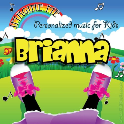 - Imagine Me - Personalized Music for Kids: Brianna