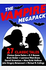 The Vampire Megapack: 27 Modern and Classic Vampire Stories Kindle Edition