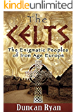 The Celts: The Enigmatic Peoples of Iron Age Europe