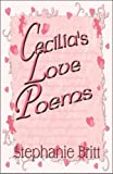 Cecilia's Love Poems, Stephanie Britt, 1606102486