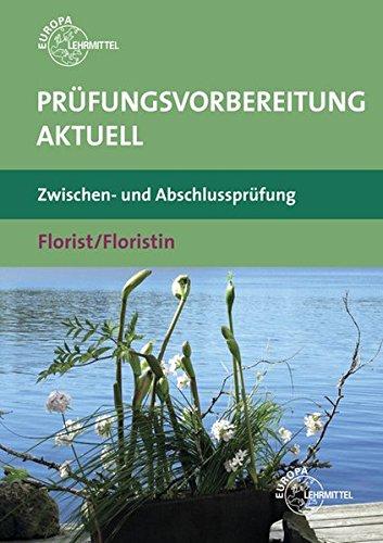 Prüfungsvorbereitung Aktuell   Florist Floristin  Zwischen  Und Abschlussprüfung