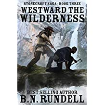 Westward The Wilderness (Stonecroft Saga Book 3)