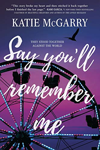 Say You'll Remember Me (Inkyard Press / Harlequin Teen)