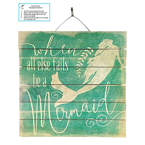 "Imprints Plus When All Else Fails Be a Mermaid Inspirational Reclaimed Wood Sign, 12"" x 12"" Rustic Home Decor Plaque with Hanger bundle sold by, made by Highland Woodcrafters 48-01608 (Patio Pallet Ideas)"